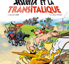 Astérix et la Transitalique, le tonitruant road-movie à la Romaine !