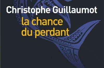 LA CHANCE DU PERDANT - CHRISTOPHE GUILLAUMOT - LIANA LEVI