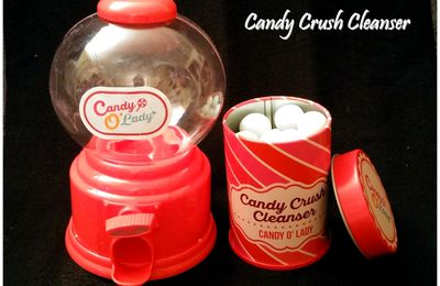 [CANDY O'LADY] Candy Crush Cleanser