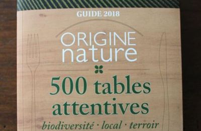 "Un guide atypique: ""Origine Nature 500 tables attentives"""