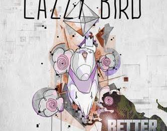 """Lazzy Bird > Sortie du single """"Better"""" le 2 décembre ! / CHANSON MUSIQUE / ACTUALITE"""