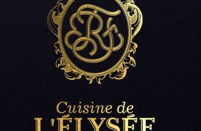 """""""Le chef des cuisines de l'Elysée est briefé dès le lendemain de l'investiture du Président"""""""