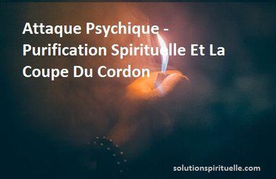Attaque Psychique: Purification Spirituelle Et La Coupe Du Cordon