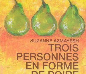 Trois personnes en forme de poire, de Suzanne Azmayesh