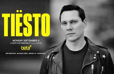 Tiësto date | Beta Nightclub | Denver, CO - September 11, 2017 | charity event benefiting Project PAVE