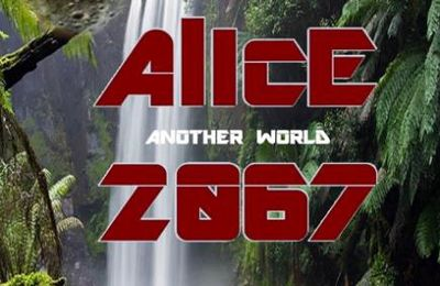Alice 2067, Another World