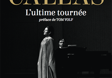 Maria Callas L'ultime tournée