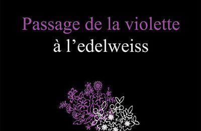 Passage de la violette à l'edelweiss