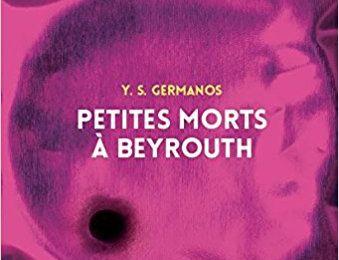 Petites morts à Beyrouth, de Youssef S. Germanos