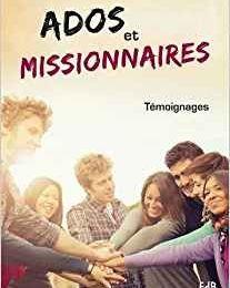 RECENSION du livre - « Ados et missionnaires » (Editions des Béatitudes)