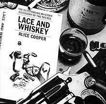Lace and whiskey (Alice Cooper)
