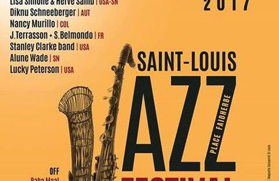 MUSIQUE : Festival international de Jazz de Saint-Louis, Sénégal : 24 avril au 01er mai 2017