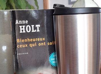 Bienheureux ceux qui ont soif... de Anne HOLT