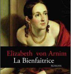 La bienfaitrice d'Elisabeth Von Arnim