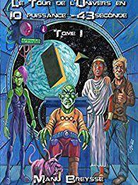 Manu Breysse - Le tour de l'Univers en 10 puissance 43 seconde (Avis)