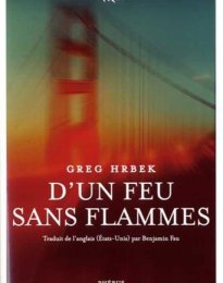"Greg Hrbek, ""D'un feu sans flammes"""
