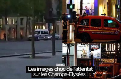 Les images choc de l'attentat sur les Champs-Elysées ! #ChampsElysees
