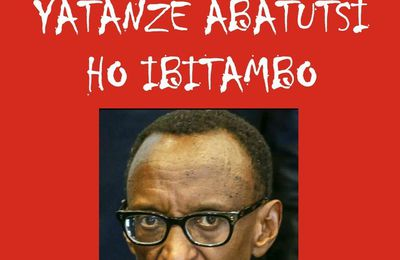 "Ubutumwa Kagame yangejejeho muri Mata 1994 : ""FPR ntaho ihuriye n'abo batutsi bo mu Rwanda utabariza kuko bemeye kuyoboka ingoma ya Habyarimana"""