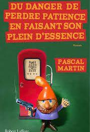 Du danger de perdre patience en faisant son plein d'essence, Pascal Martin