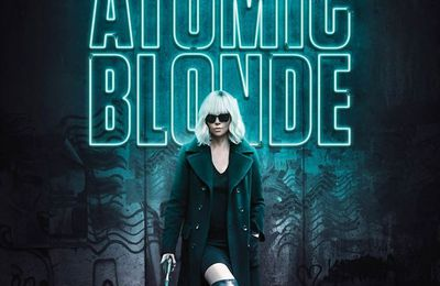 """Atomic Blonde"", un film de David Leitch"