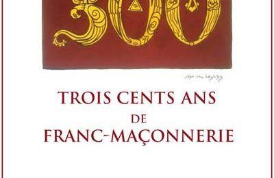 Trois siècles de maçonnerie