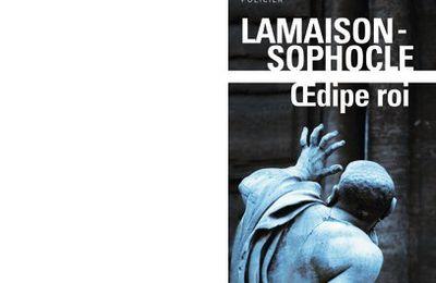 Didier LAMAISON et SOPHOCLE : Oedipe Roi roman suivi de Oedipe roi tragédie.