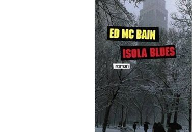 Ed McBAIN : Isola Blues.