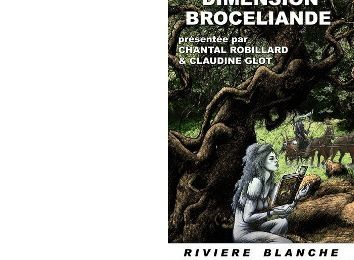 Chantal ROBILLARD et Claudine GLOT : Dimension Brocéliande.