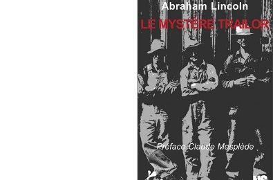 Abraham LINCOLN : Le mystère Trailor