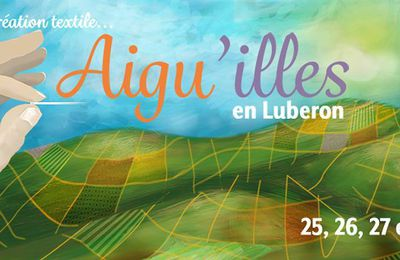 Maison Bleu Lin sera au Festival d'art textile Aiguilles en Lubéron du 25 au 28 mai 2017