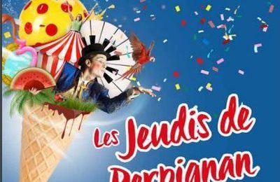 """""""Les jeudis de Perpignan""""      Du 13 Juillet au 24 Août 2017 de 18:00h à 23:30h"""