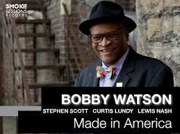 BOBBY WATSON : «  Made in  america »