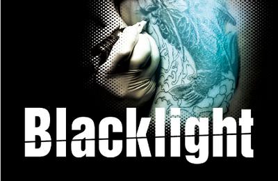Blacklight sous la lumière !