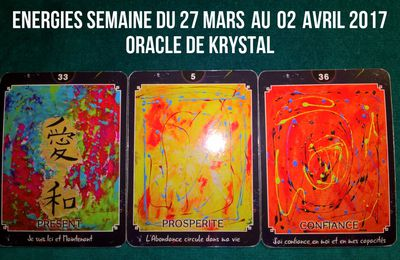 Energies semaine du 27 mars au 02 avril 2017 Cartes Oracle de Krystal