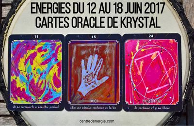 Energies du 12 au 18 juin 2017 Cartes Oracle de Krystal