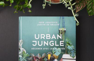 Pourquoi j'aime le livre Urban Jungle décorer avec les plantes ?