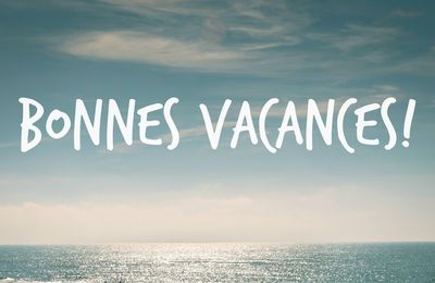 !!! ATTENTION VACANCES !!!