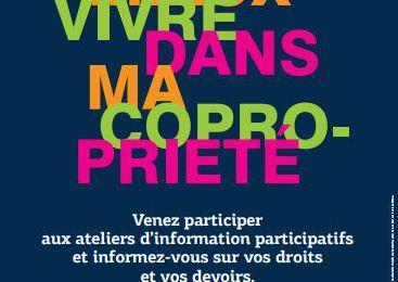 """Ateliers d'information participatifs """"Mieux vivre dans ma copropriété"""""""