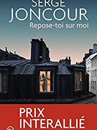 Repose-toi sur moi*** de Serge Joncour