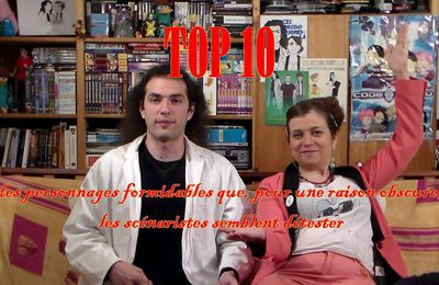 Top 10 n°6 - Personnages mal-aimés