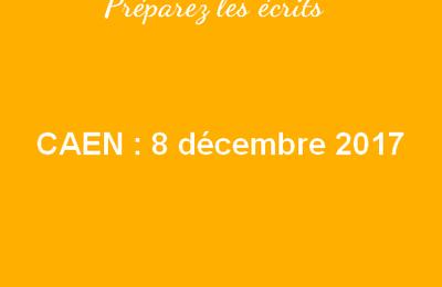Caen 2018 : Préparez les écrits
