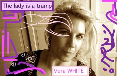 "VIDEO CLIP ""The lady is a tramp"" by Vera WHITE"