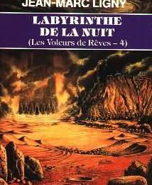 Les Voleurs de Rêves T4 - Labyrinthe de la Nuit (1989) Jean-Marc Ligny