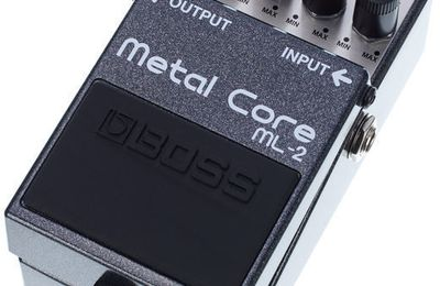 Test : pédale de distortion BOSS METAL CORE ML-2