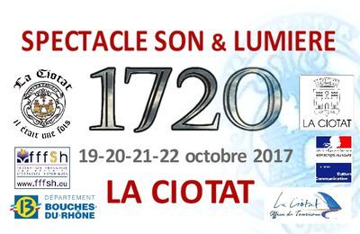 "SAVE THE DATE - 19 au 22 octobre 2017 à La Ciotat - Spectacle Son et Lumière ""1720"""