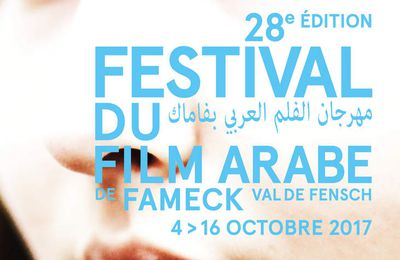 Visitez le très convivial Festival du Film Arabe de Fameck 4 au 16 octobre 2017
