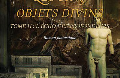 """Chronique de Lucie Goudin """"Les cinq objets divins - Tome 2 : l'écho des profondeurs"""""""