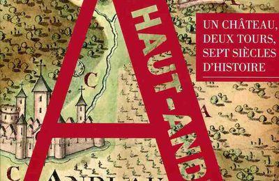 VIENT DE PARAITRE : LE HAUT-ANDLAU. UN CHATEAU, DEUX TOURS, SEPT SIECLES D'HISTOIRE