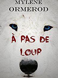 À pas de loup de Mylène Ormerod