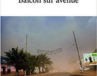 """La littérature sur le Centrafrique : """"Balcon sur rue"""" de Alain Diab"""
